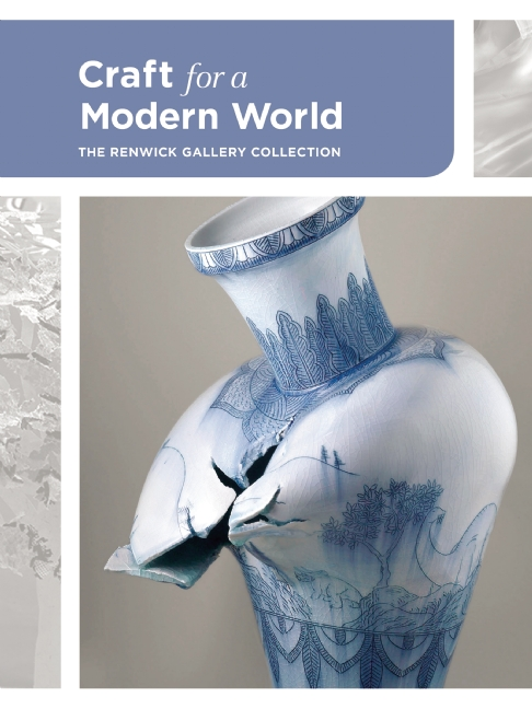 Craft for a modern world The Renwick Gallery Collection 2015