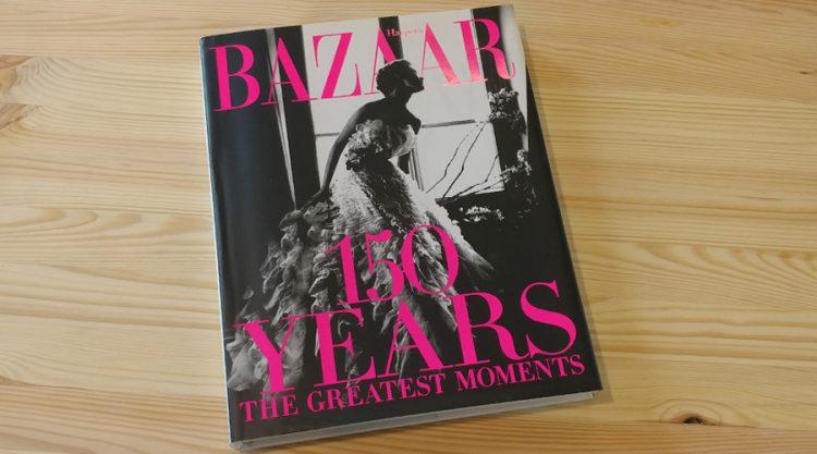 כריכת הספר Harper's Bazaar 150 Years: The Greatest Moments